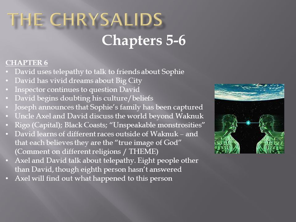 The Chrysalids Chapters 5-6 CHAPTER 6