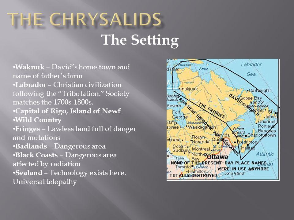 The chrysalids The Setting
