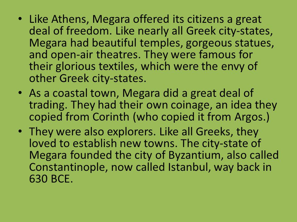 Like Athens, Megara offered its citizens a great deal of freedom