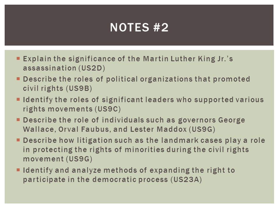 Notes #2 Explain the significance of the Martin Luther King Jr.'s assassination (US2D)