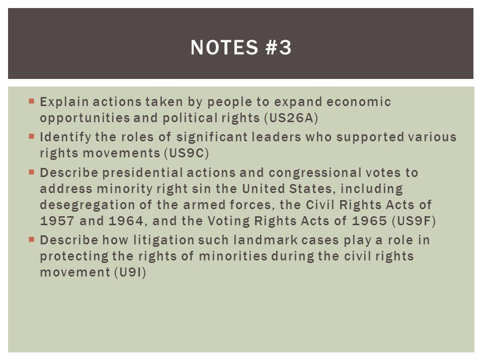 Notes #3 Explain actions taken by people to expand economic opportunities and political rights (US26A)