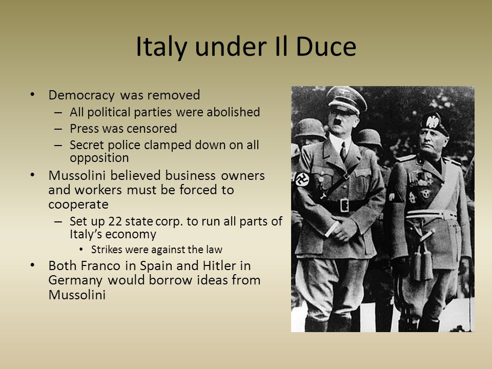 Italy under Il Duce Democracy was removed