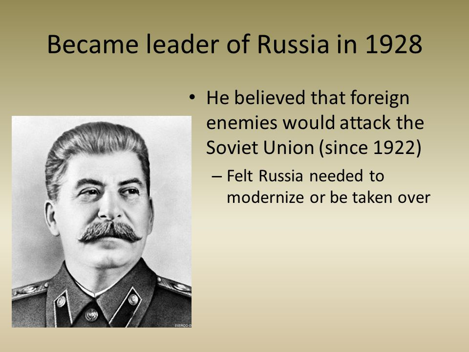Became leader of Russia in 1928