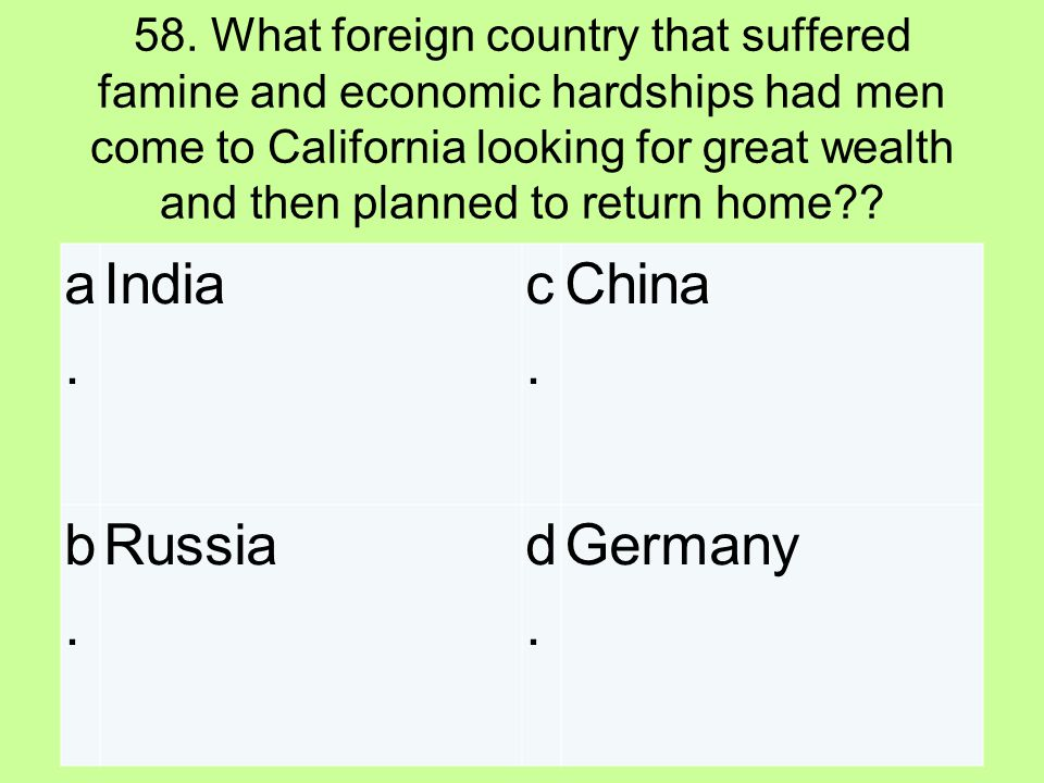 a. India c. China b. Russia d. Germany