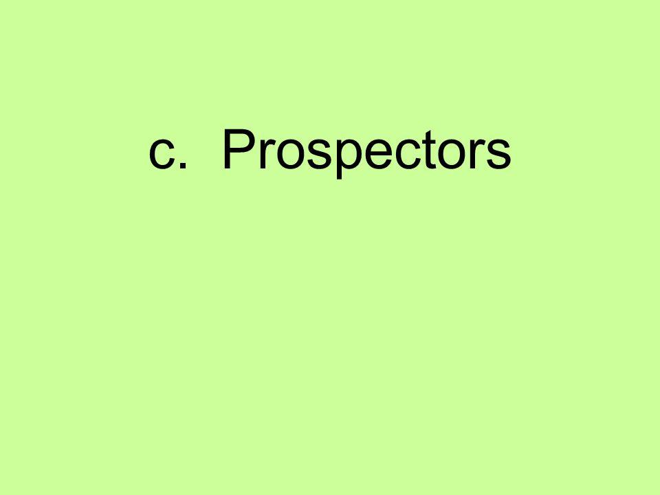 c. Prospectors