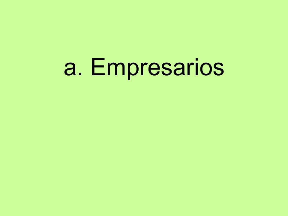 a. Empresarios
