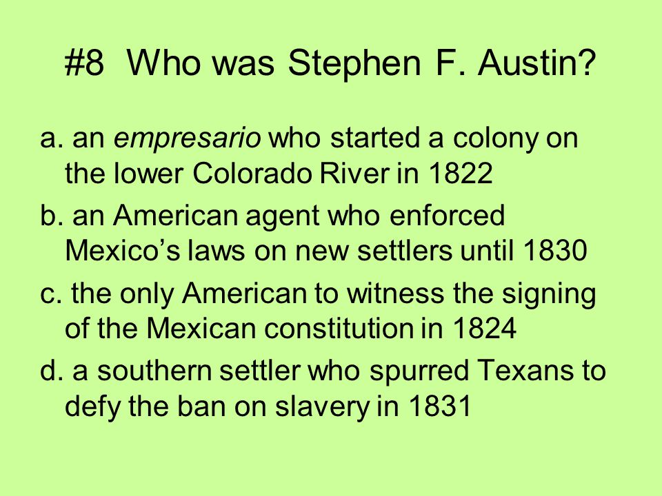 #8 Who was Stephen F. Austin