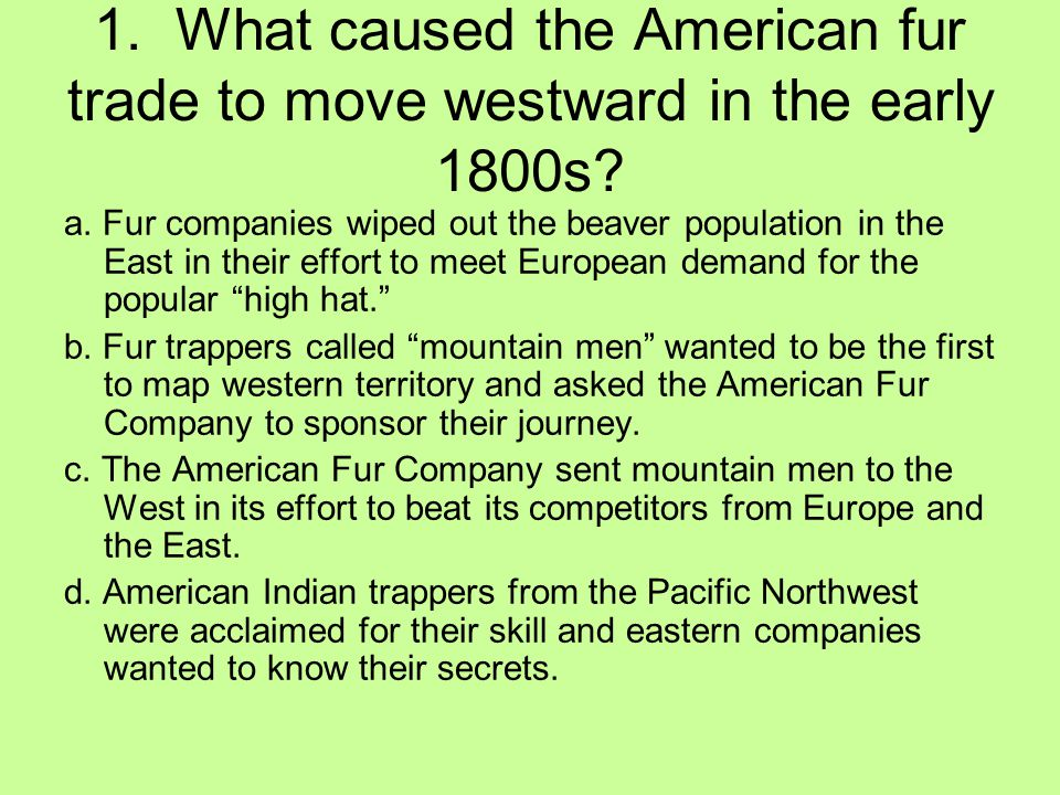 1. What caused the American fur trade to move westward in the early 1800s