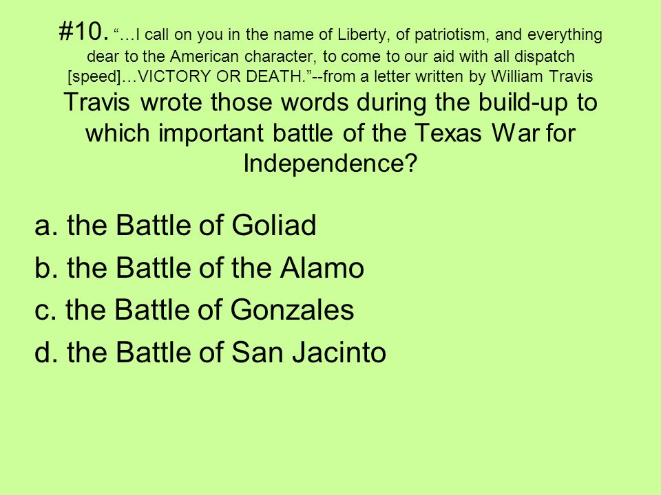 b. the Battle of the Alamo c. the Battle of Gonzales