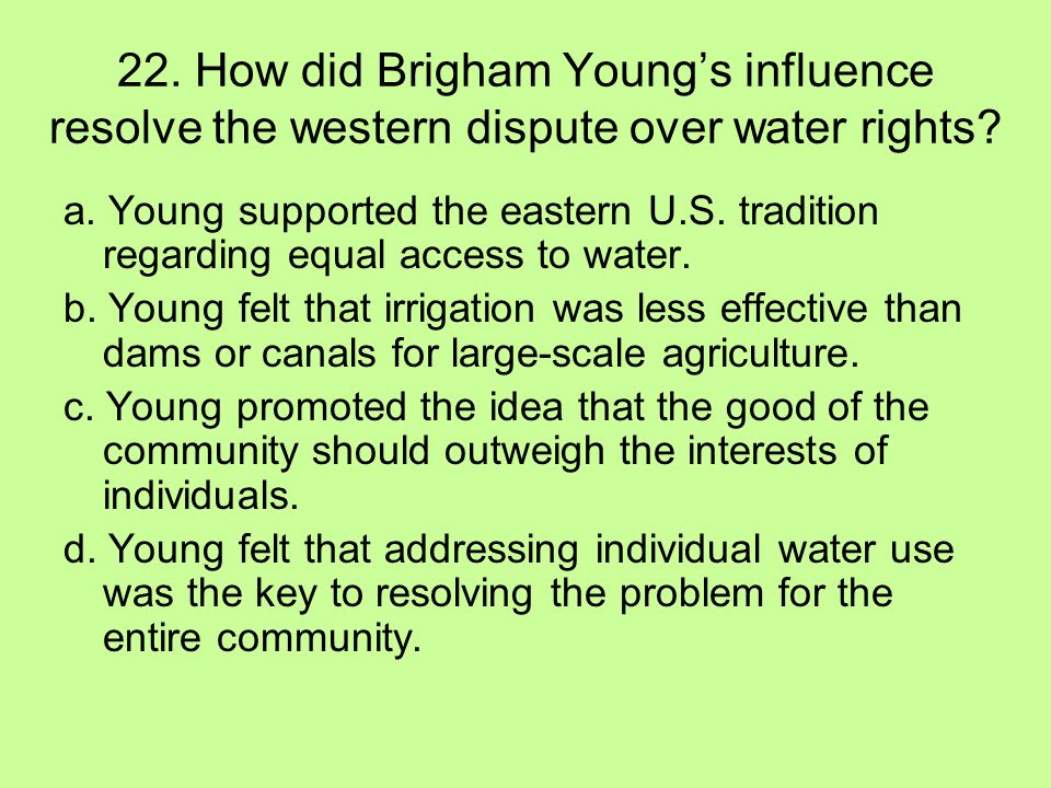 22. How did Brigham Young's influence resolve the western dispute over water rights