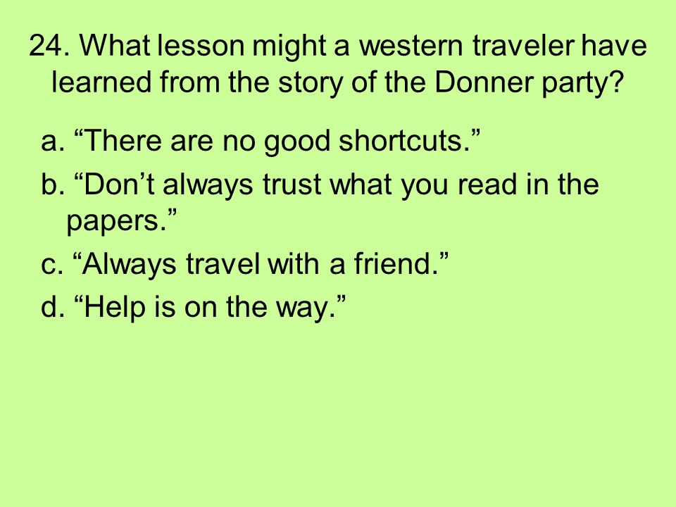 24. What lesson might a western traveler have learned from the story of the Donner party