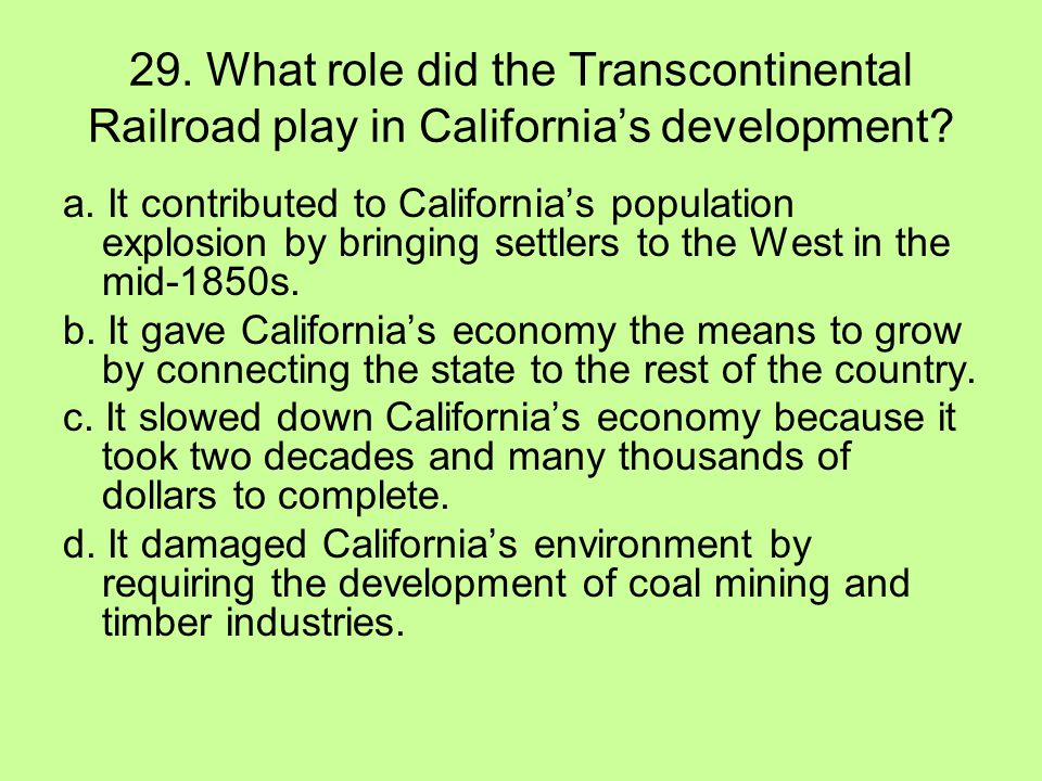 29. What role did the Transcontinental Railroad play in California's development