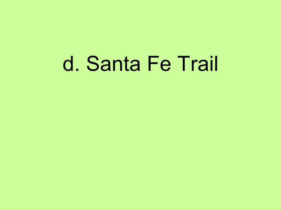 d. Santa Fe Trail