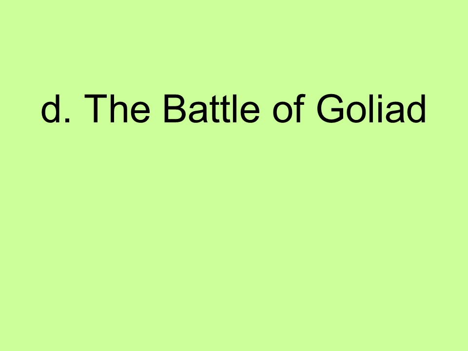 d. The Battle of Goliad