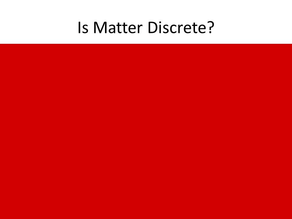 Is Matter Discrete
