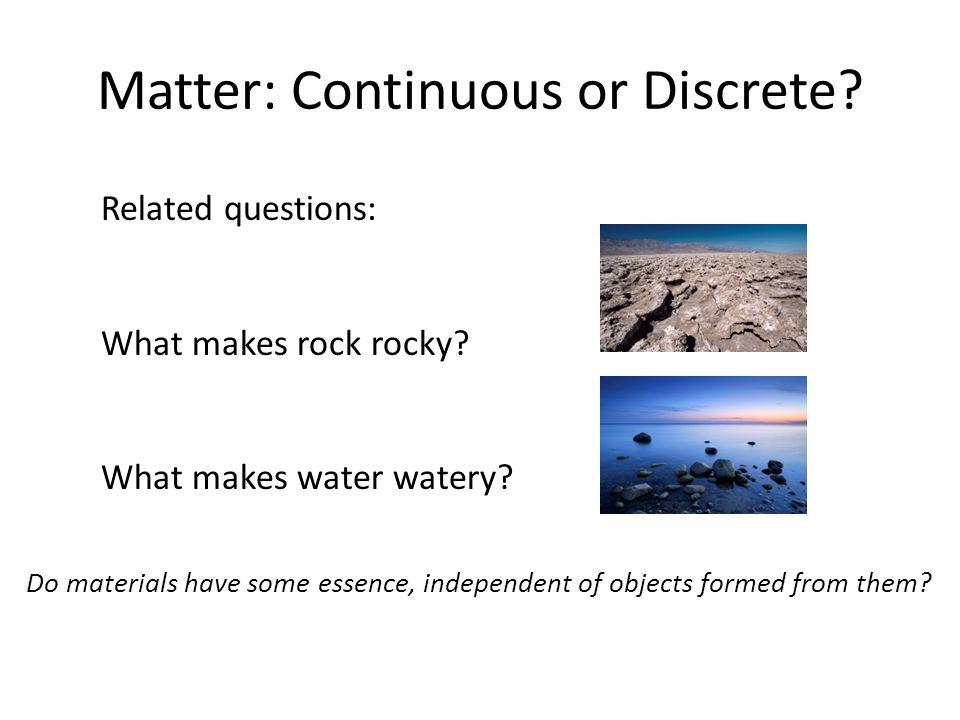 Matter: Continuous or Discrete
