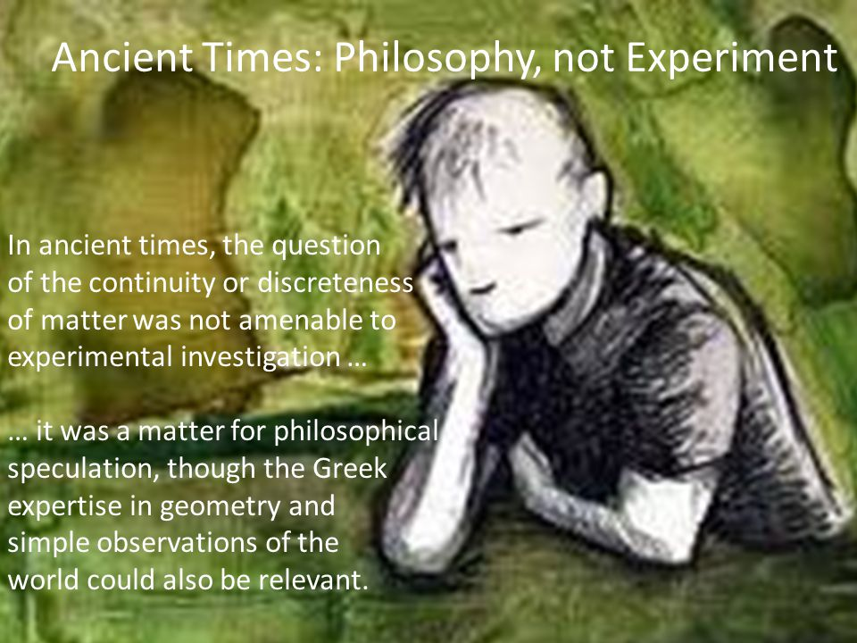 Ancient Times: Philosophy, not Experiment