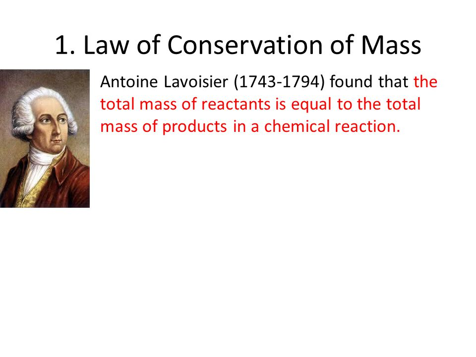 1. Law of Conservation of Mass