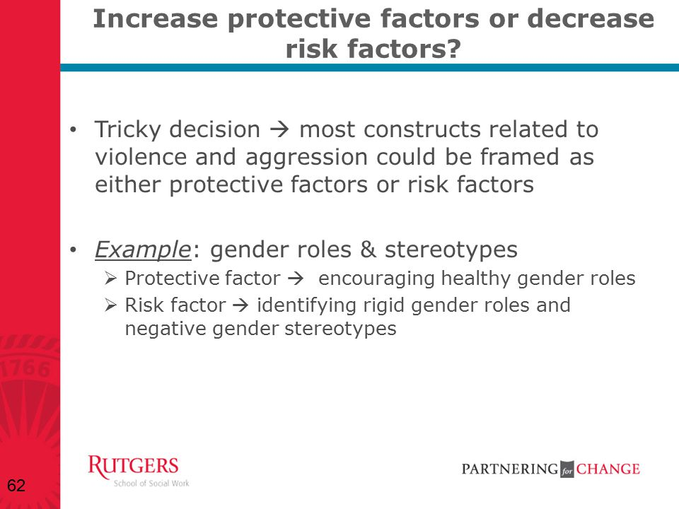 Increase protective factors or decrease risk factors