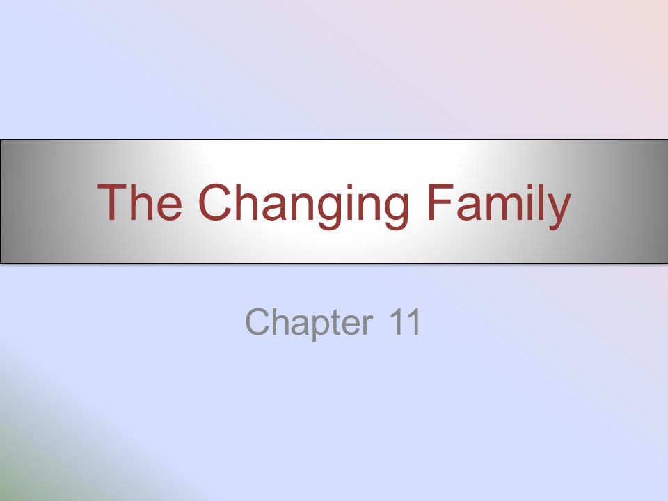 The Changing Family Chapter 11