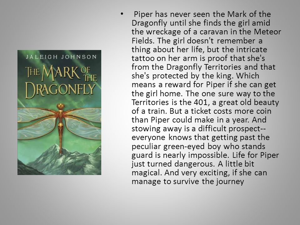 Piper has never seen the Mark of the Dragonfly until she finds the girl amid the wreckage of a caravan in the Meteor Fields.