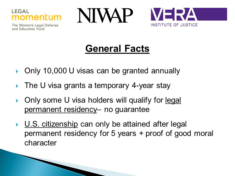 General Facts Only 10,000 U visas can be granted annually