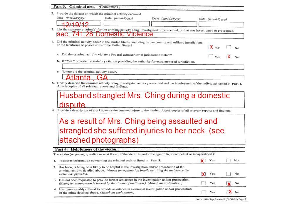 Husband strangled Mrs. Ching during a domestic dispute.
