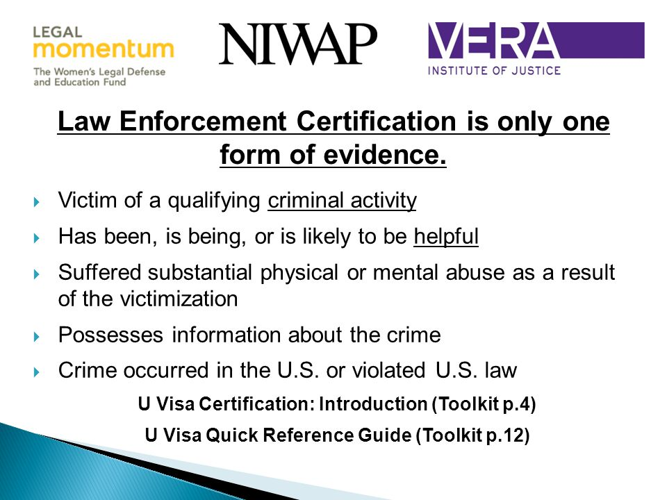 Law Enforcement Certification is only one form of evidence.
