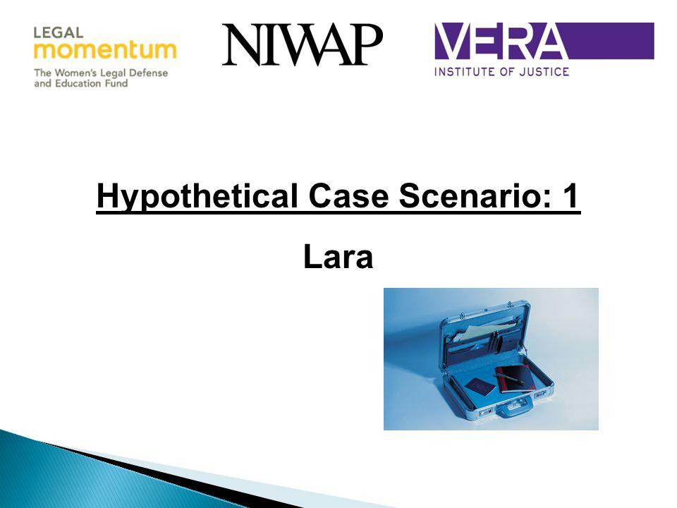 Hypothetical Case Scenario: 1 Lara