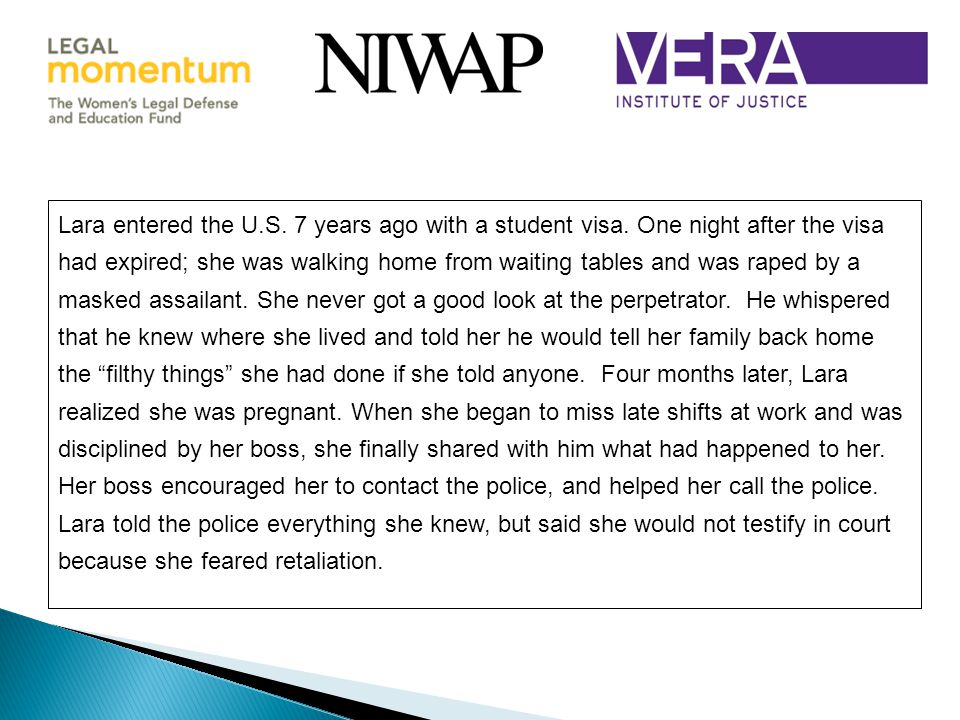 Lara entered the U. S. 7 years ago with a student visa