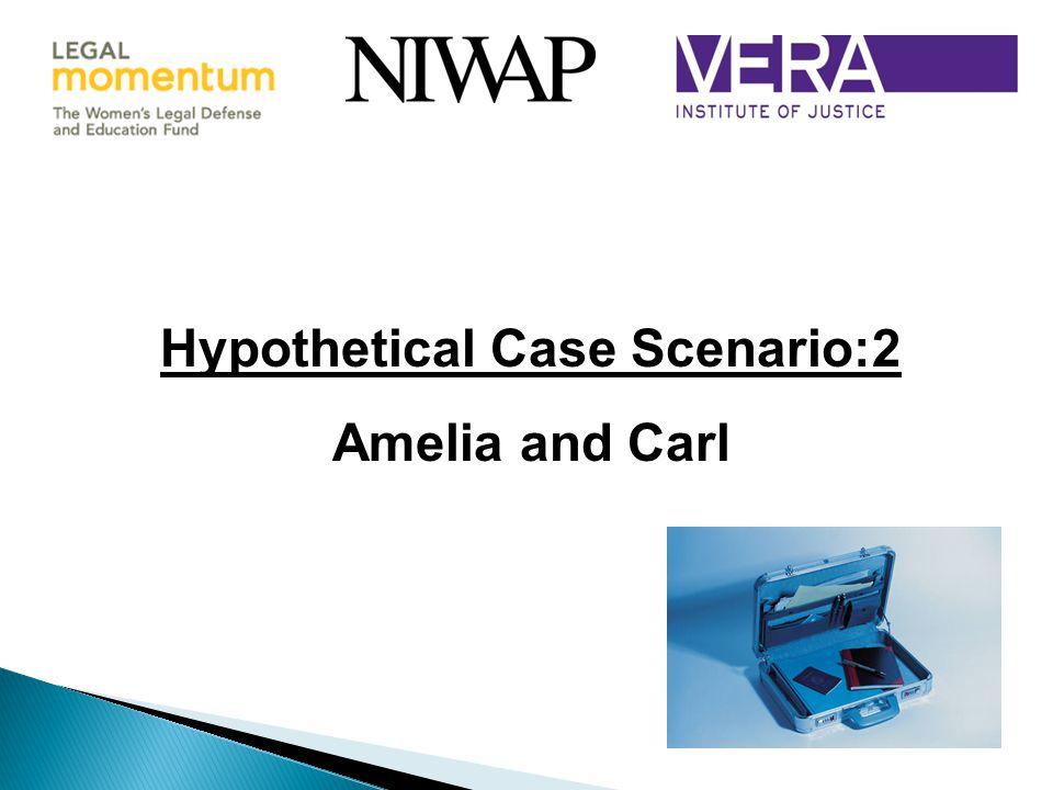 Hypothetical Case Scenario:2 Amelia and Carl