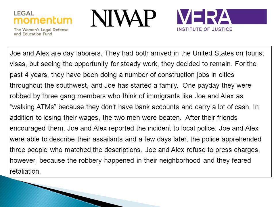 Joe and Alex are day laborers