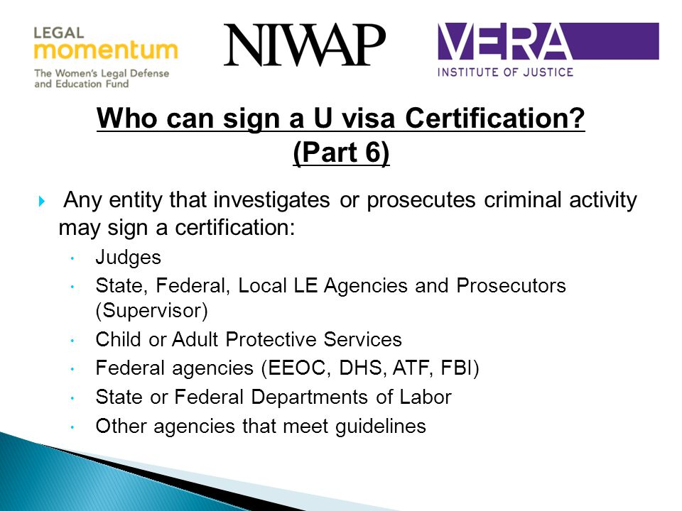 Who can sign a U visa Certification (Part 6)
