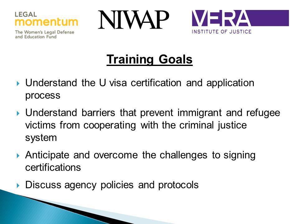 Training Goals Understand the U visa certification and application process.