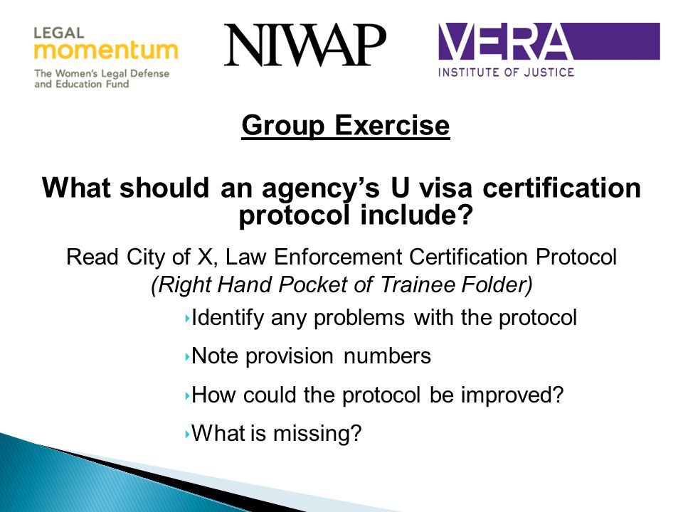 Group Exercise What should an agency's U visa certification protocol include