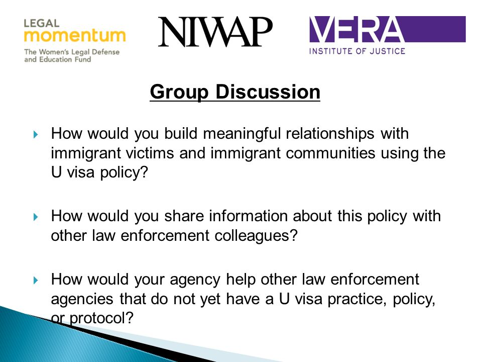 Group Discussion How would you build meaningful relationships with immigrant victims and immigrant communities using the U visa policy