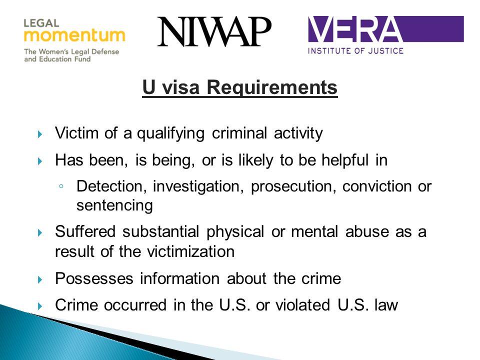 U visa Requirements Victim of a qualifying criminal activity