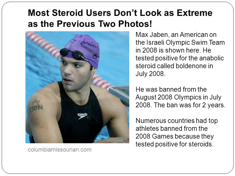 Most Steroid Users Don't Look as Extreme as the Previous Two Photos!
