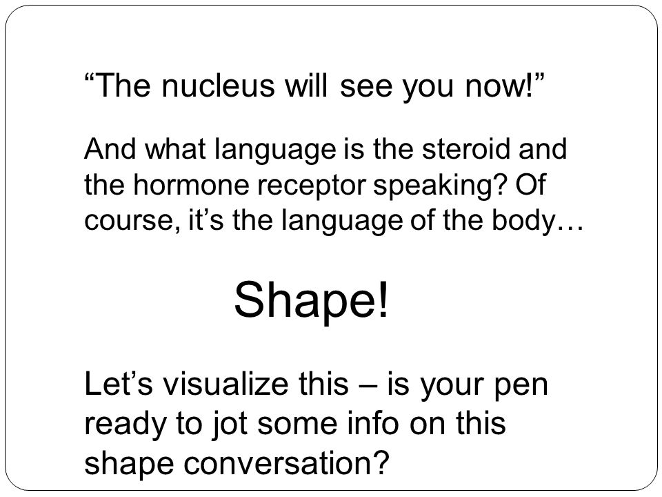Shape! The nucleus will see you now!