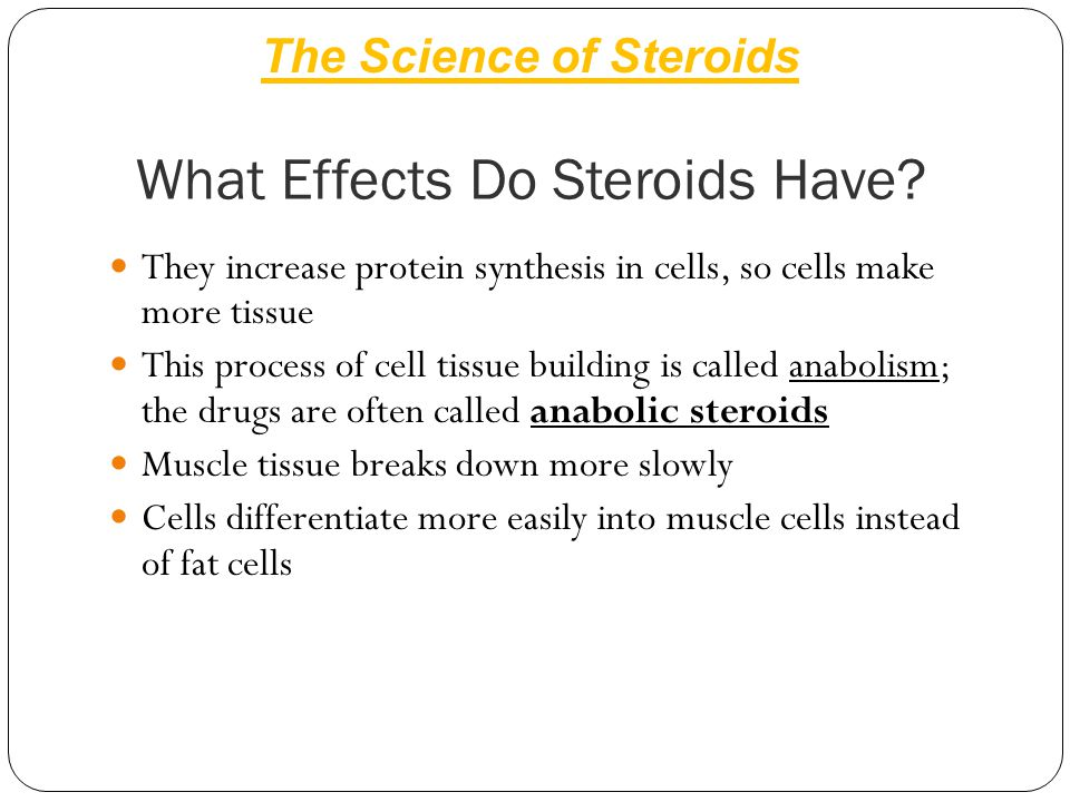 What Effects Do Steroids Have