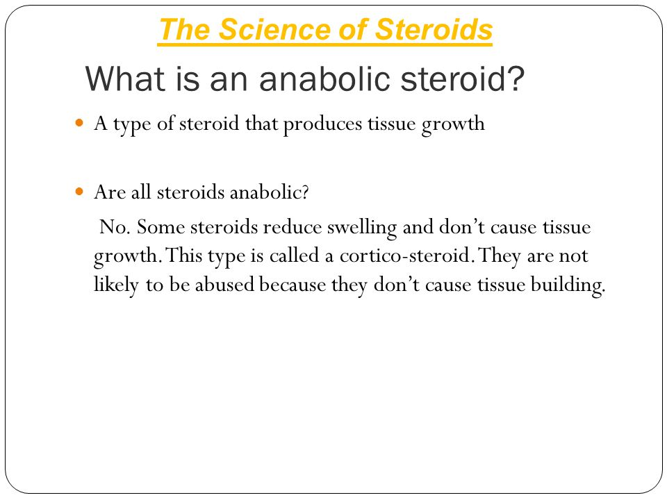What is an anabolic steroid