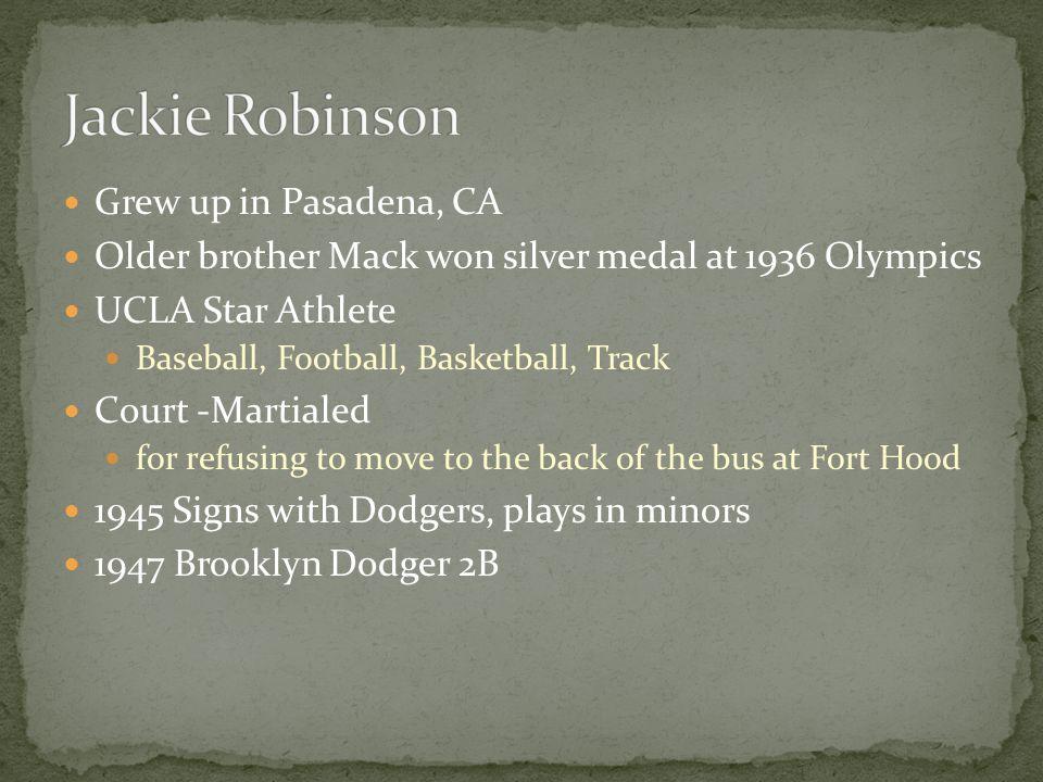 Jackie Robinson Grew up in Pasadena, CA
