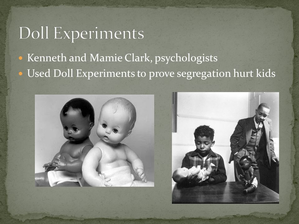 Doll Experiments Kenneth and Mamie Clark, psychologists