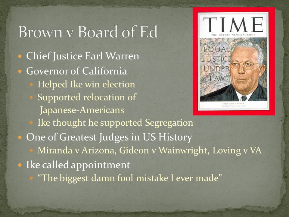 Brown v Board of Ed Chief Justice Earl Warren Governor of California