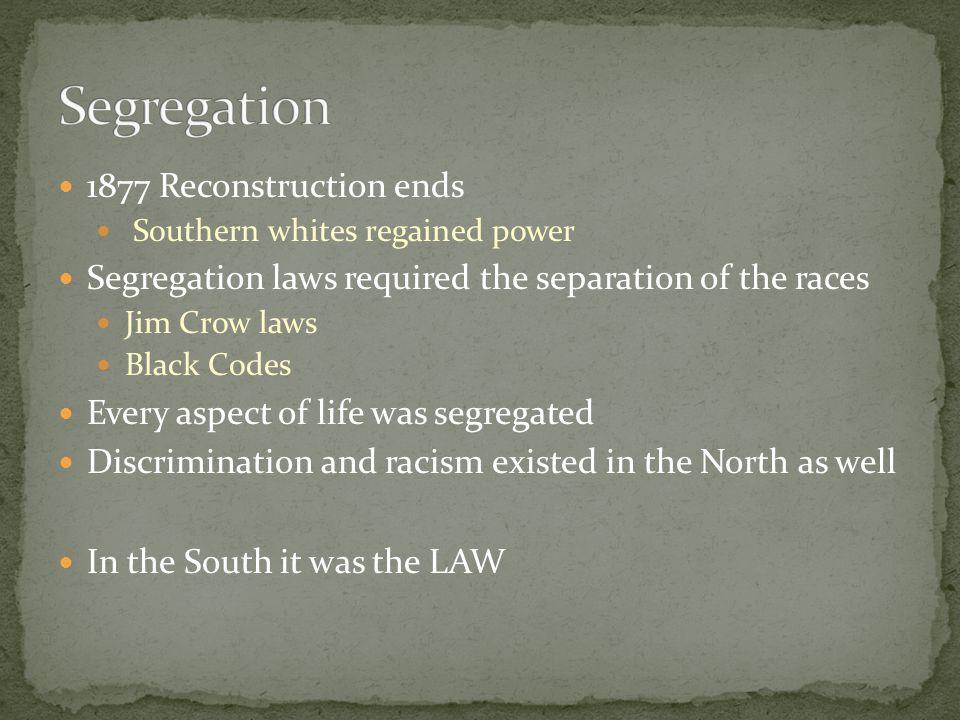 Segregation 1877 Reconstruction ends