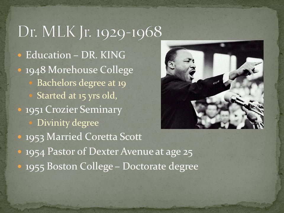 Dr. MLK Jr. 1929-1968 Education – DR. KING 1948 Morehouse College