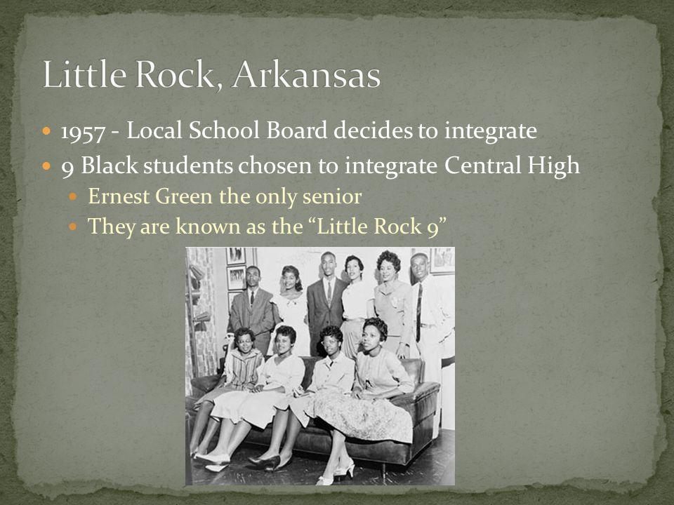 Little Rock, Arkansas 1957 - Local School Board decides to integrate