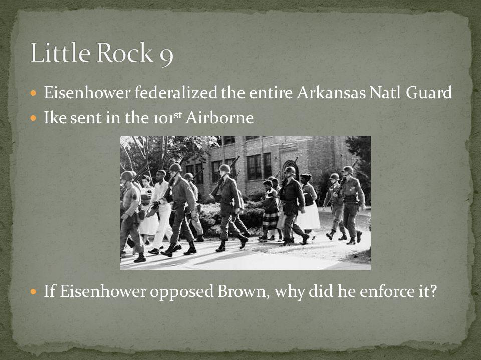 Little Rock 9 Eisenhower federalized the entire Arkansas Natl Guard