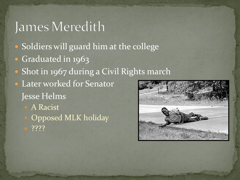 James Meredith Soldiers will guard him at the college