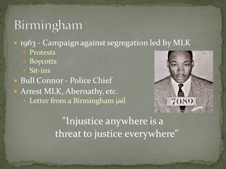 Birmingham Injustice anywhere is a threat to justice everywhere